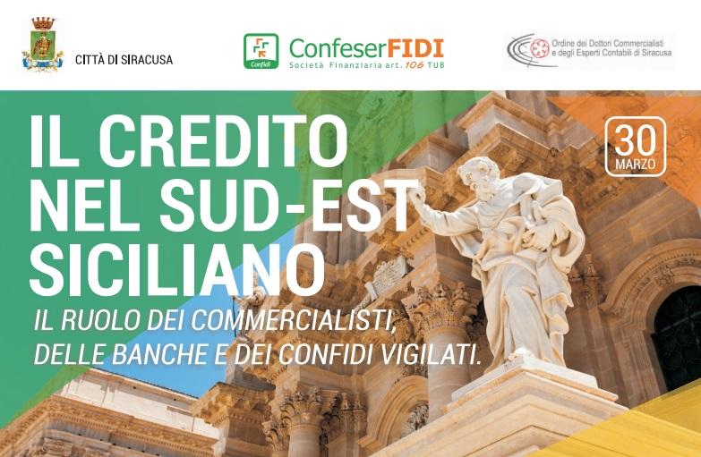 """Siracusa. """"Il Credito nel Sud Est Siciliano"""", Confeserfidi e i dottori commercialisti fanno il punto a"""